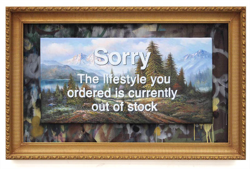 nickkahler:  Banksy, Sorry: The Lifestyle You Ordered Is Currently Out of Stock, c. 2011
