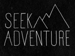 I am looking for adventure
