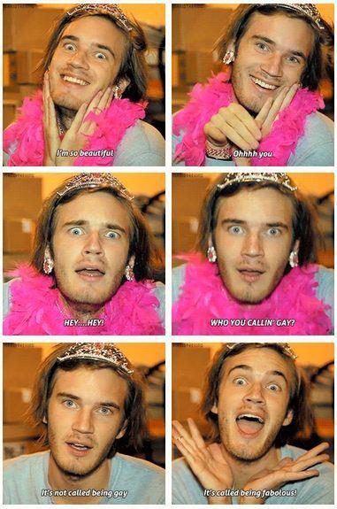 armeavmig:  PewDiePie being Fabulous to the limit.
