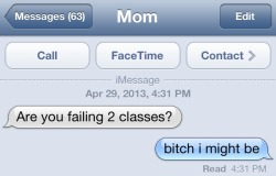 keepcalmcauseitlbeok:  Would never say that to my mom but lol