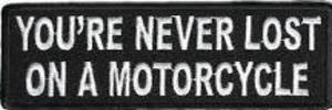 Youre Never Lost On A Motorcycle