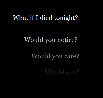 the-escaping-whisper:  YES I WOULD CARE!!