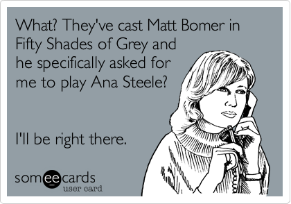 Has the Fifty Shades of Grey casting mystery been solved? Click here to find out. (image: someecards)