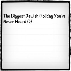 hellogiggles:  THE BIGGEST JEWISH HOLIDAY YOU'VE NEVER HEARD OF by David Kasher http://bit.ly/102AcVk