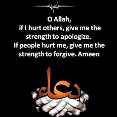 islamicthinking:  O Allah, if I have hurt others, give me the strength to apologise. Of people have hurt me, give me the strength to forgive, aameen.
