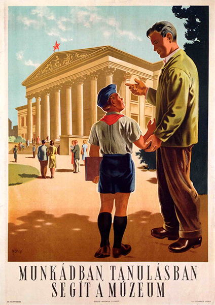 budapestposter:  Munkádban, tanulásban segít a múzeum | In Your Work and in Learning, the Museum is Helping You (Gönczi-Gebhardt Tibor, 1953)
