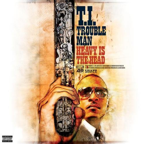 T.I.- Trouble Man: Heavy is the Head