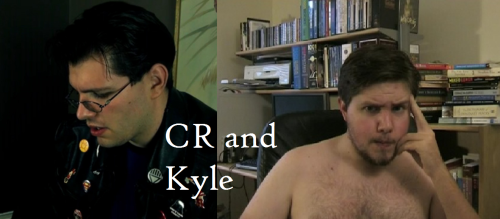 tgwtgsecrets:  I wish CR and Kyle would get more notoriety. They're my absolute favorites. I think both leave me feeling like I gained new and interesting facts that I enjoy learning about. I wish they made more stuff more often because I love their work. I usually end up going on TGWTG for them and end up watching things from other reviewers and I watch those. (Mine too. Especially CR, because he's a pretty great artist and I really like his videos.-Hatted) (wait why is kyle shirtless -Floss)