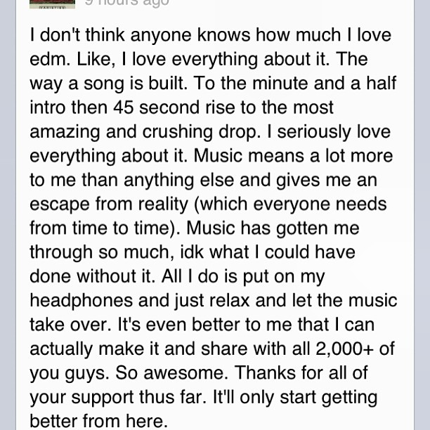 I'm sure everyone can relate to my post. Whether it be edm,pop,metal or whatever you listen to, music is always there. #edm #plur #music #life #personal