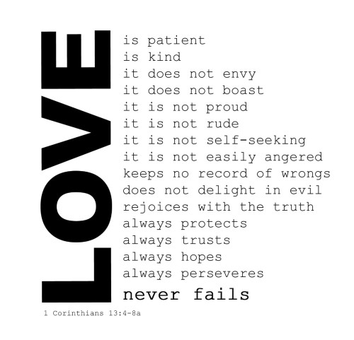 poesiafilosofia:  Love never fails.  One of the most beautiful verses from the Bible :)