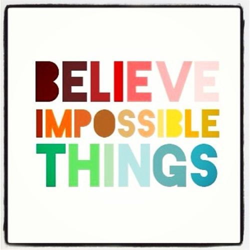#THIS ==» Believe Impossible Things #inspiration #typography