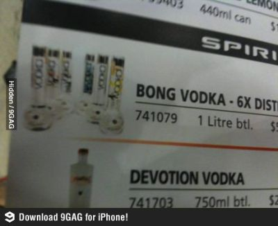 BONG VODKA. Drink Then Smoke Or Vice Versa.