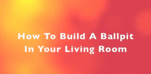 Video: How to Build a Ball Pit in Your Living Room Now there's no need to scare all the kids at Chuck E. Cheese.