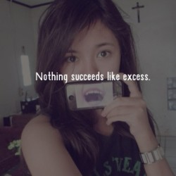 Nothing suceeds like excess #me #cute #asian #tumblr #girl :)