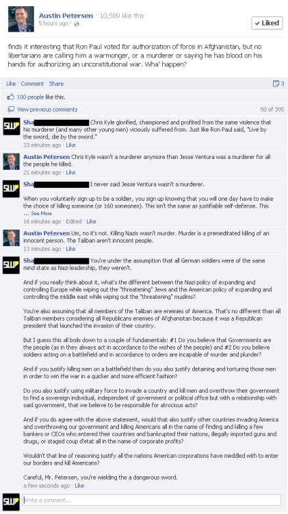 A conversation with Austin Petersen. I had to copy paste our convo and his question into one photo because the convo took place on a different page but over this specific question.  I find it odd and almost surreal that the producer of Judge Nap's Freedom Watch program and someone who says they champion liberty and freedom and peace is trying to justify government sponsored murder.