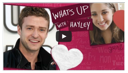 gurl:  Hayley is crushing on Justin Timberlake in the latest episode of What's Up With Hayley! Watch now!  Aren't we all??