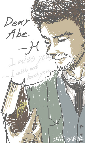 davypark:  Dear Abe.   -H I miss you, .. I will not hurt you. -Abery-  ♥