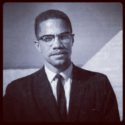 Happy Bornday to the Incredibly Brilliant Mind: Malcolm X. [LEADER. WARRIOR. REVOLUTIONARY.]