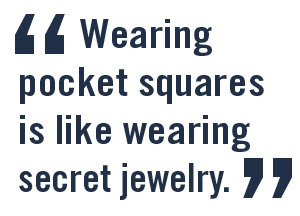 putthison:  Wingtip's blog interviewed me about pocket squares and the Gentlemen's Association. You can read the results - including where we get our fabrics, why I love pocket squares and how I fold my square - here.