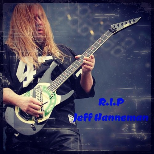 #rip #slayer #jeffhanneman