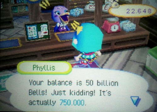 What does Phyllis say when your balance actually gets to 50 billion bells? I'm gonna play WW for as long as it takes for me to find out.