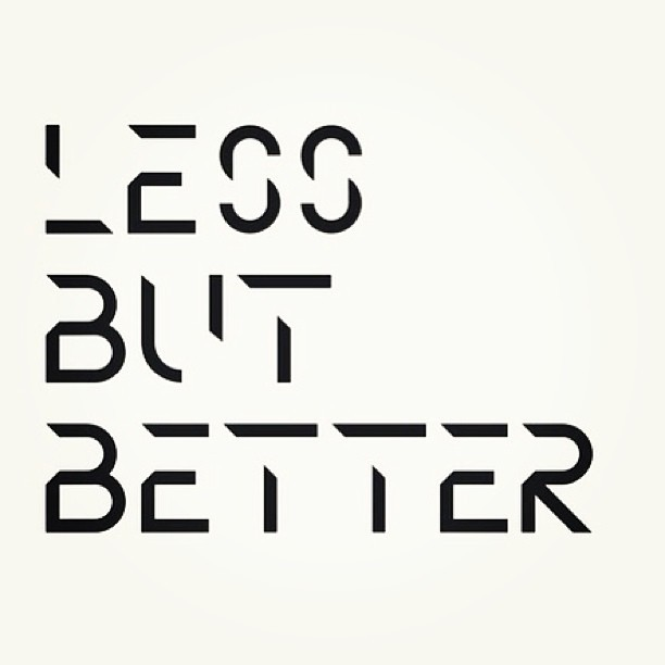 #cool #simple #sophisticated #less #better #black #white #mono #typo #typography #font #love #like #blackandwhite #graphic #write #pinterest #picoftheday #photooftheday #igers #insta #igdaily #instagood #instalove #instamood #quote #words #iphonesia #instadaily #beautiful