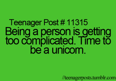 better than being an alien. i'll be a unicorn then :)
