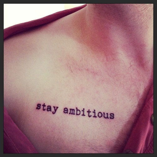 fuckyeahtattoos:  A simple phrase I like to live by.  Done by Eyl at Mr. Tattoo, Milwaukie OR