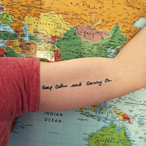 fuckyeahtattoos:  'Keep Calm and Carry On' in my own handwriting. This was my first tattoo, and it's a constant reminder to me. Done by Hunter Spanks, HFBL Tattoo - Baltimore, MD. acupof-sea.tumblr.com
