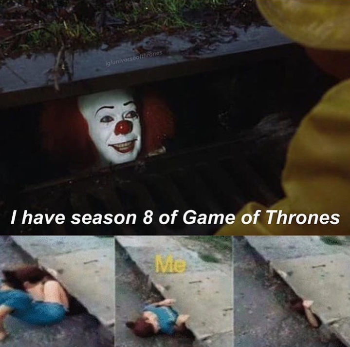 Image result for pennywise IT meme game of thrones