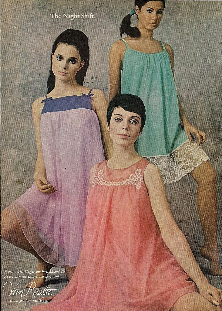 retrogirly:  1960s Van Raalte Ad  Oh hells yeah!Also, Boasting Time: I have two vintage nighties like this. One is nearly identical to the turquoise one pictured here, only it's an orangey-pink. The other is nearly identical to the pink one pictured here, only it's transparent and has three little decorative ribbons running down the front.I wish I had more occasion to wear these frocks, 'cause they really are gorgeous. They're like Valley of the Dolls meets Mrs. Robinson.My beloved friend R. — the same R. of the bathhouse stories I posted awhile back — gave them to me. He had a vintage drag pile at his birthday party, and he insisted I take the pink princess nighties. I should probably write about that for my Thesis, now that I think about it…