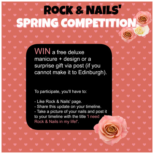 rockandnails:     Rock & Nails' Spring Competition (worldwide)! The winner will be picked at random on the the 26th/May at 4pm.Good luck, everyone! <3*Please note the winner will have 30 days to redeem the manicure.