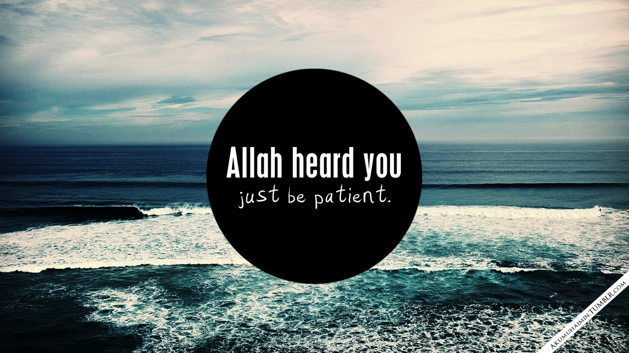 He heard you even before you complain to Him :) Be patient.