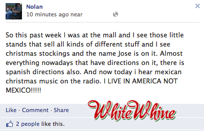 whitewhine:  When you're a racist, you're not going to have a feliz navidad.