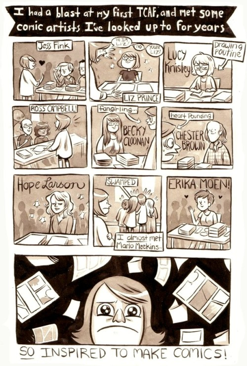i-am-going-to-be-awesome:  i know these feels from spx  Behold this cute comic from the very talented Kelly Bastow.  It's true that she very excitedly proclaimed that she was me, and it was the highlight of my TCAF (well, besides when a toddler looked at me and burst out crying).  The best part of being a comic artist is finding out that you've been an inspiration to other, wayyyyyyy awesome comic artists.  THE CIRCLE OF COMICS LIFE!!!