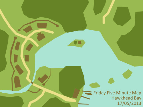 Hawkhead Bay - Five Minute Map Friday five minute maps are fairly self explanatory, though sometimes they don't happen on Friday, and sometimes they take a little more than five minutes. If you make a five minute map please send me a message or tweet me as I'd love to see other people's attempts. This map is inspired by last weeks Friday game design challenge, Mega Axe. It is a quiet Celtic fishing village hidden in a wooded bay, where the main character's adventure first starts.