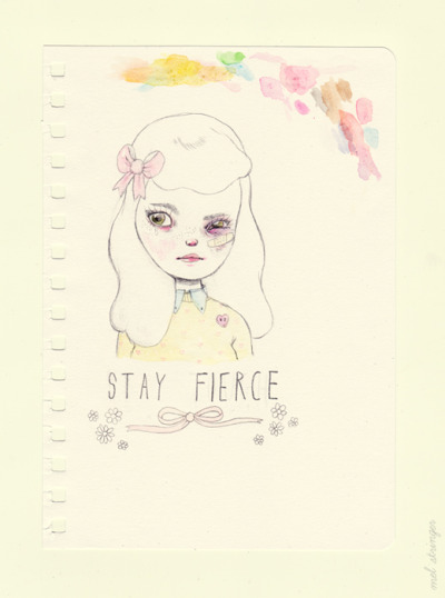 melstringer:  Stay Fierce. ♥  Mel Stringer
