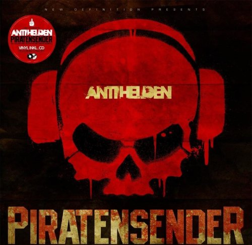 Antihelden - Piratensender (2013) Download: http://undergroundxrap.blogspot.ru/2013/05/antihelden-piratensender-2013.html