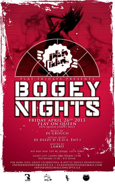 PLAY FRIDAYS Presents:BOGEY NIGHTS | APRIL 26th, 2013 For info or booth bookings email: classenouveau@gmail.com