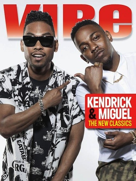 InTheLoop Artist News: Miguel x Kendrick Lamar Makes The Cover Of Vibe Magazine. Miguel and Kendrick Lamar link up once again and grace the cover of VIBE Magazine's 2013 'Big List' issue. In the interview, both artists talk about each others music, definition of musical genius, taking risks, following trends and much more.