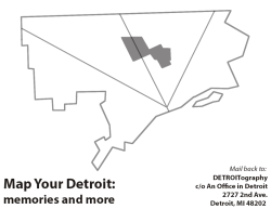 Map Your Detroit Inspired by Mapping Manhattan and wanting to get more community members involved in mapping their own city, DETROITography is hoping to share print copies of this map template across the city - in schools, churches, and community centers to let people map their own favorite places, memories, or visions for Detroit.