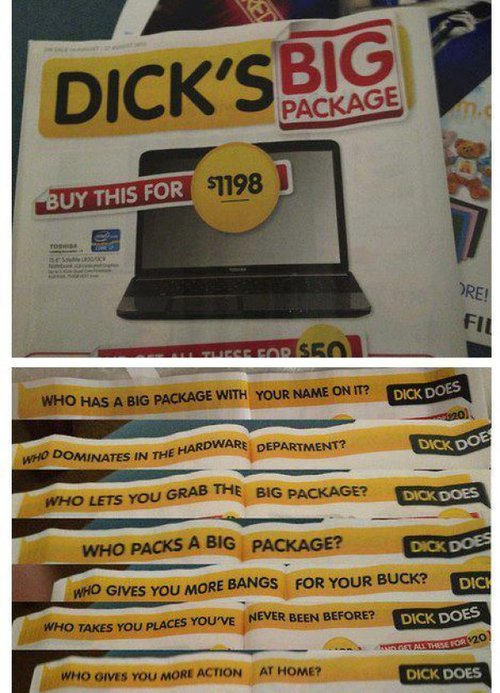Dick's Big Package Comes with a free pamphlet about overcompensating for your inadequacies.