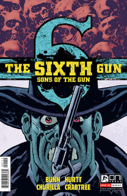 Advanced RUview: The Sixth Gun: Sons of the Gun #1 The Sixth Gun: Sons of the Gun #1 Writer: Cullen BunnArtist: Brain HurttPublisher: Oni Press Review