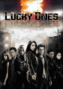 eternal-kol:  Lucky Ones: Following an apocalyptic event, the town of Mystic Falls is blown off the radar, even more so than before, with only four known survivors quarantined, but a group of seven martyrs emerge from the shadows, running from the federal government, and ultimately protecting the truth; who destroyed Mystic Falls and most importantly, why? |multi-pairing AU/AH| Read the first chapter here! Thank you Roonie for the cover!