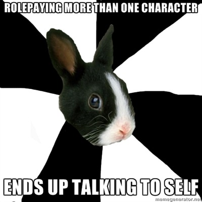 snake-eyes-11:  fyeahroleplayingrabbit:   back with one of my old rp buddies we had to roleplay multiple characters since it was just us two, two of my muses were a character and his dad and once I ended up having a five minute argument with myself while my partner had to wait for her turn.    ((YUP))   (( Literally almost every conversation with my friends shdjkfhsdf ))