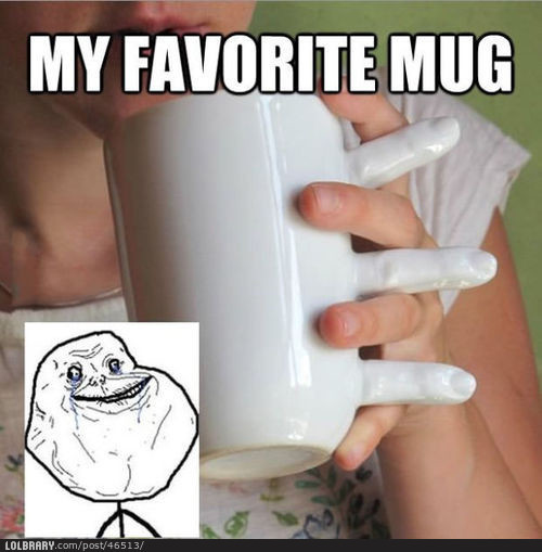 A mug made for oneFollow this blog for the best new funny pictures every day
