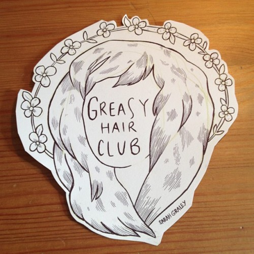 Greasy Hair Club FTW! Who wants to wash their hair every other day? Not THIS girl!