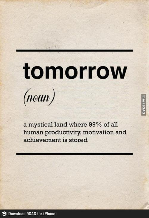 peacexkelly: procrastination :D  I always use it when I think about doing homework :D