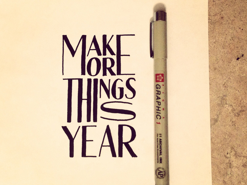 "Typography Envy. ""Make More Things This Year,"" by Sean McCabe #handlettering #typography(via Make More Things This Year 