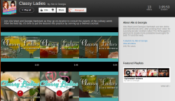We've FINALLY put all our Classy Ladies videos in one place on YouTube. For your bored-at-work viewing pleasure.
